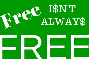 Free Isn't Always Free