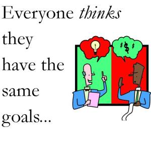Everyone thinks they have the same goals
